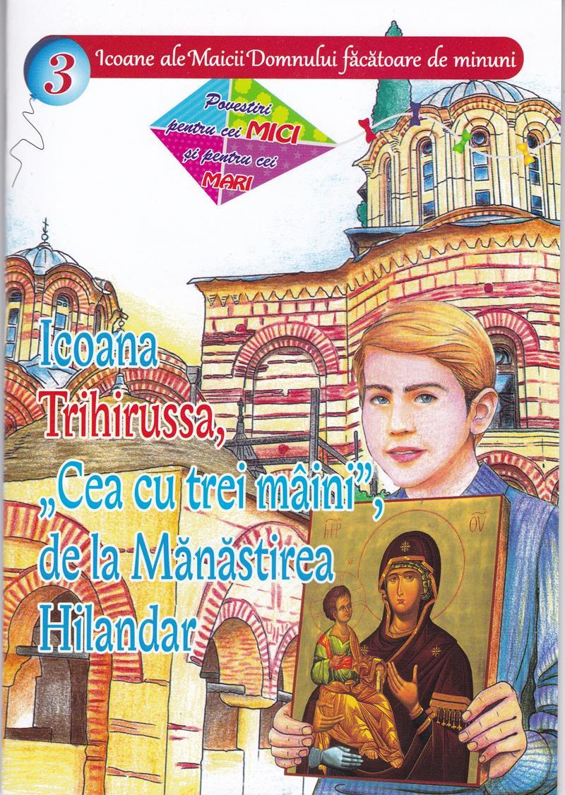 Icoana Trihirussa cea cu 3 maini de la M Hilandar  vol3. Povestiri pentru cei mici si pentru cei mari.