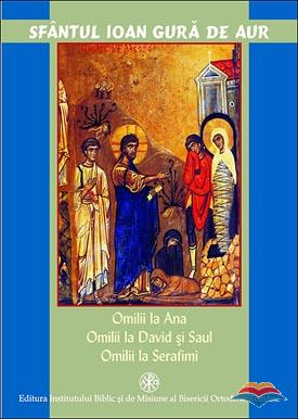 Omilii la Ana. Omilii la David si Saul. Omilii la Serafimi