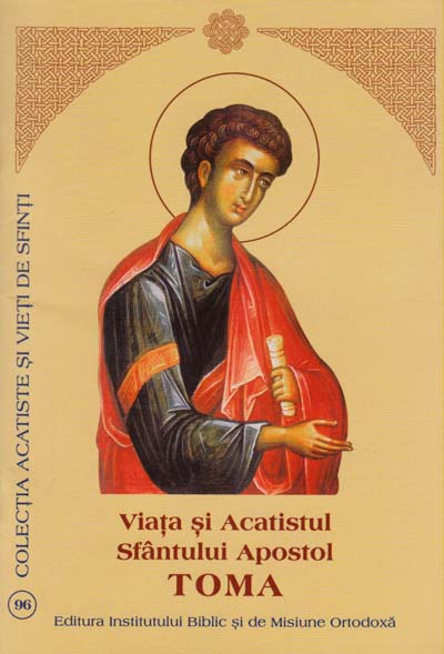 Viata si Acatistul Sfantului Apostol Toma
