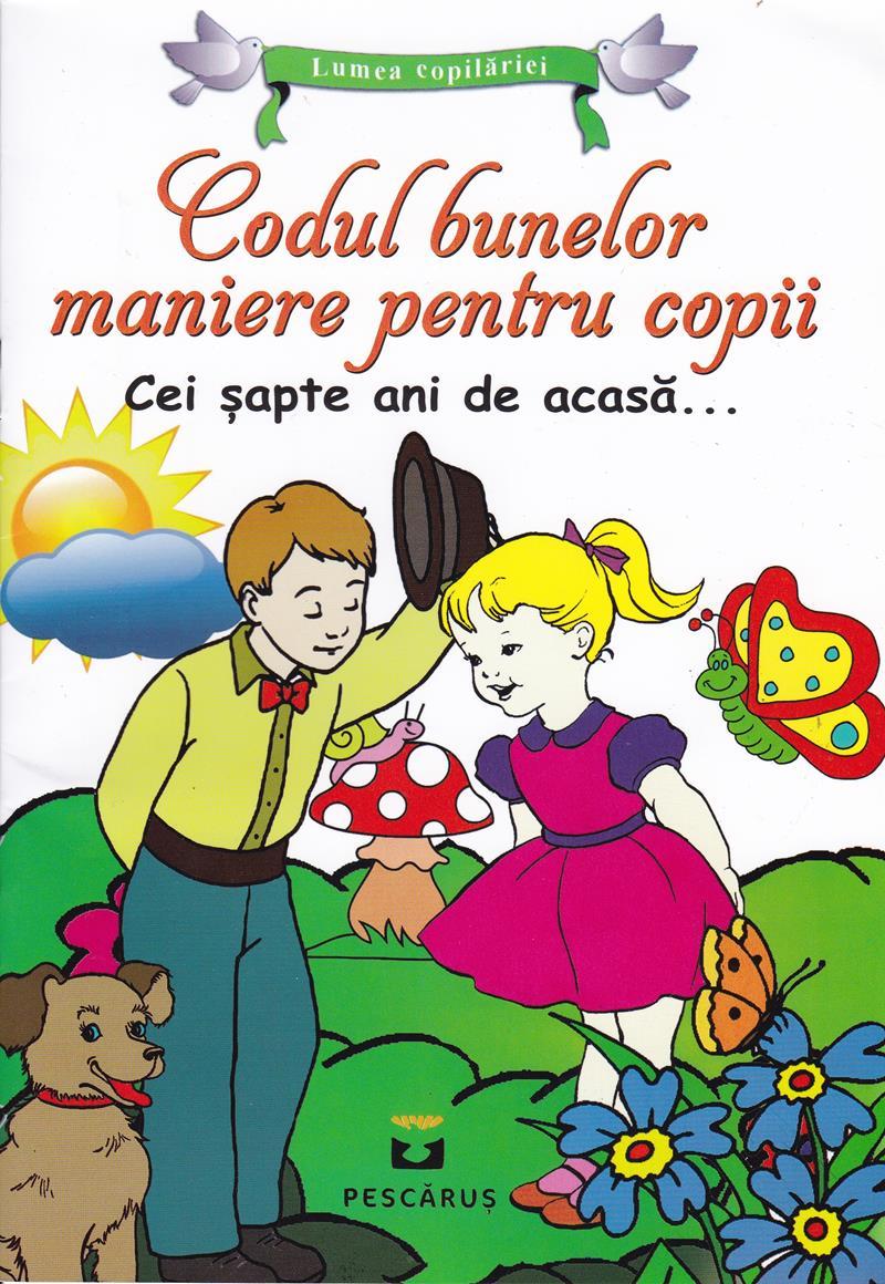 Codul bunelor maniere pentru copii. Cei şapte ani de acasă…