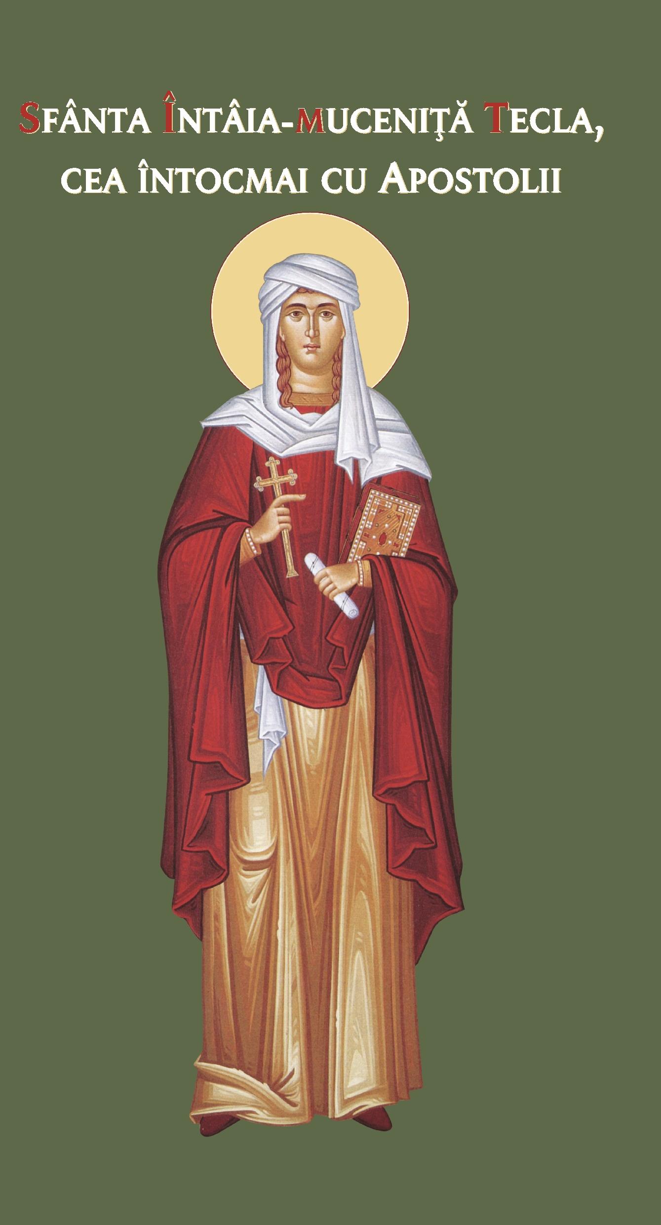 Sfanta Intaia Mucenita Tecla, cea Intocmai cu Apostolii