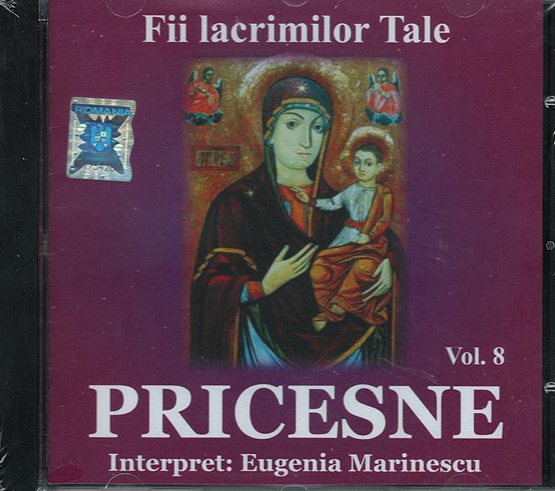 CD- Pricesne vol 8. Fii lacrimilor Tale
