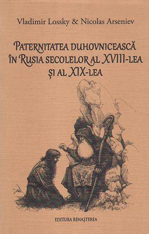 Paternitatea duhovnicească în Rusia secolelor al XVIII-lea şi al XIX-lea