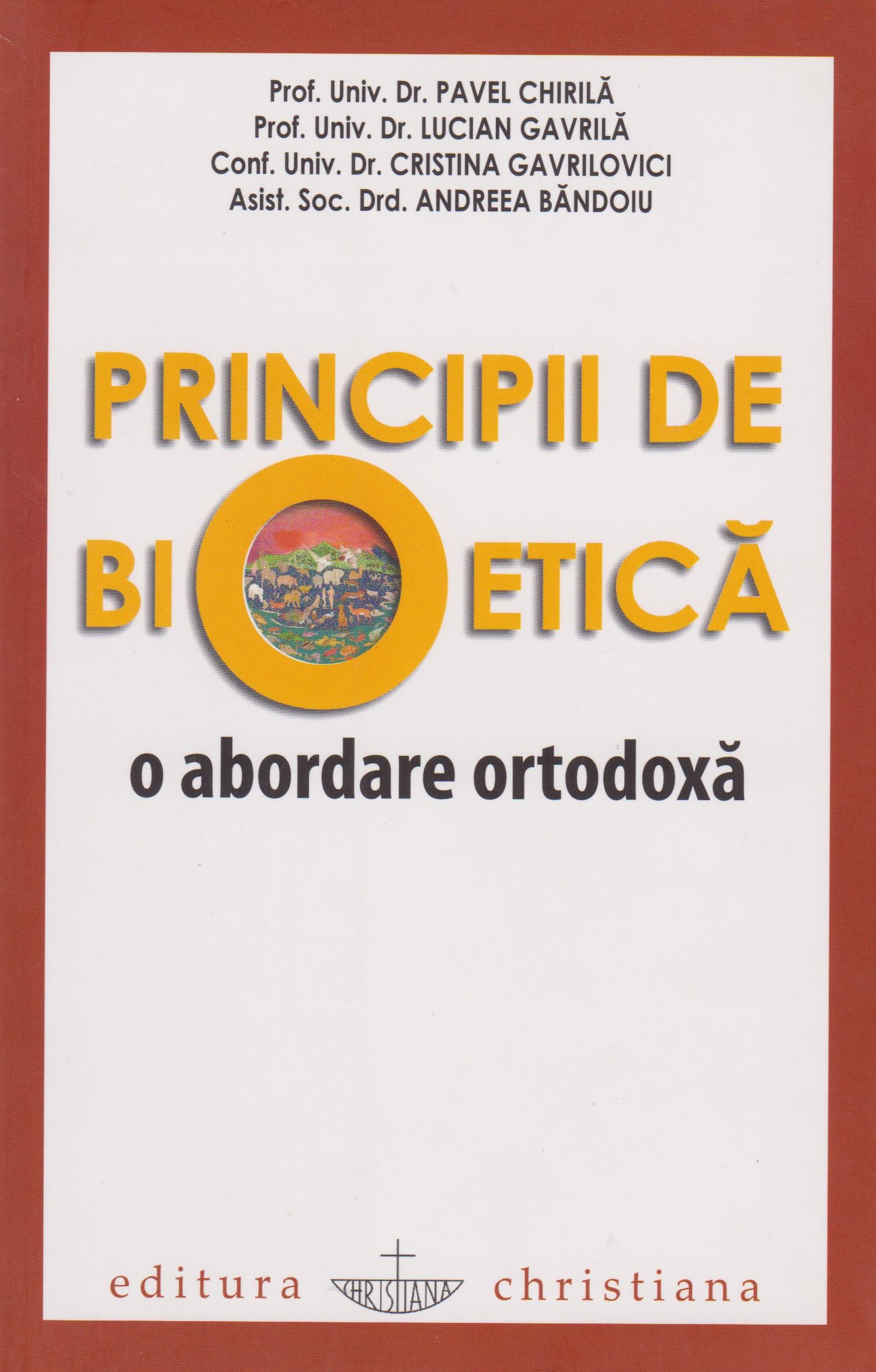 Principii de bioetica. O abordare ortodoxa.