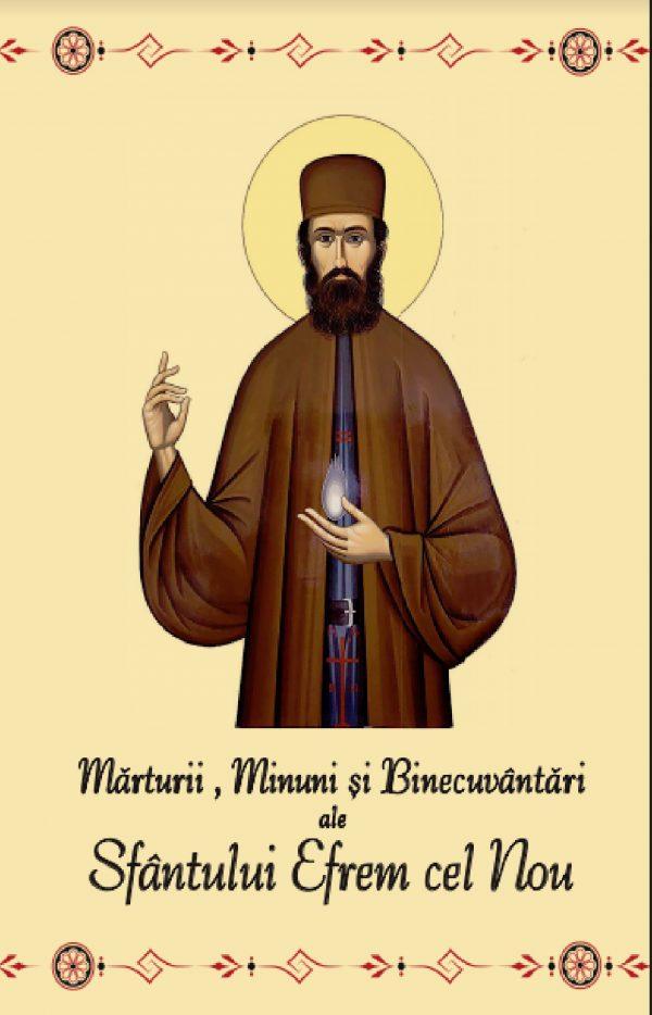 Marturii, minuni si binecuvantari ale Sfantului Efrem cel Nou