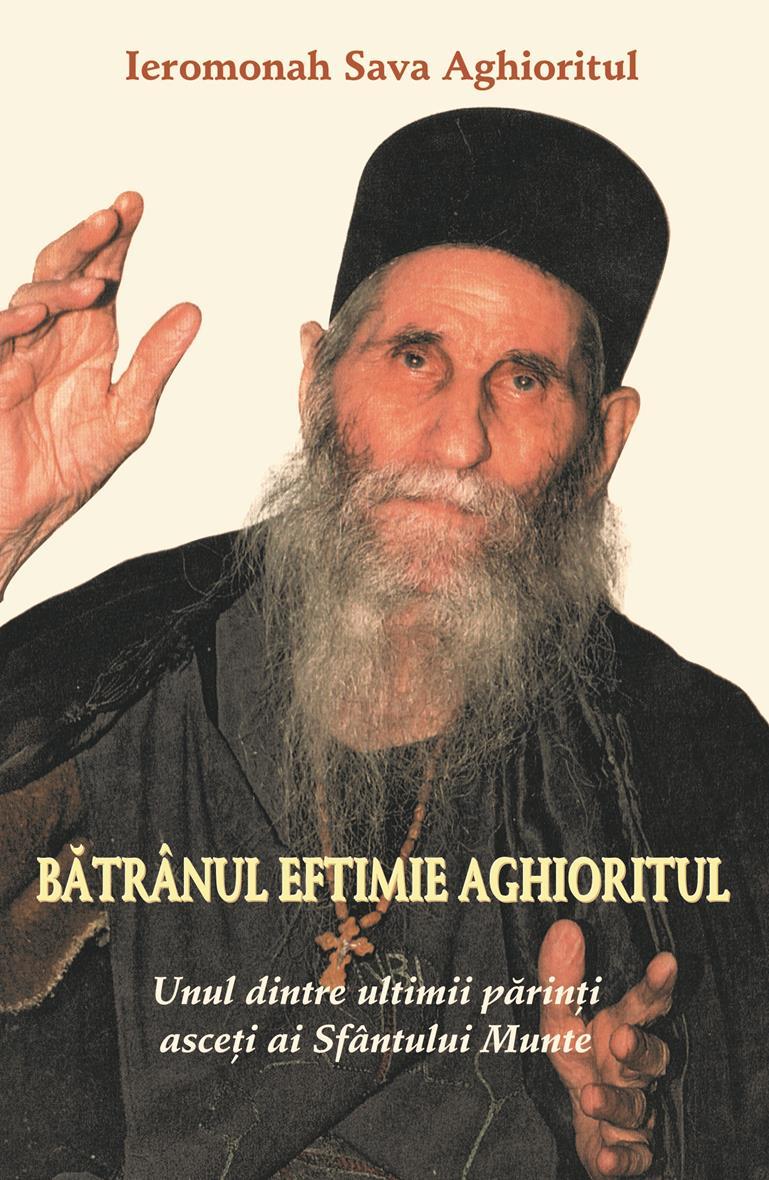 Bătrânul Eftimie Aghioritul  - Unul dintre ultimii părinţi asceţi  ai Sfântului Munte