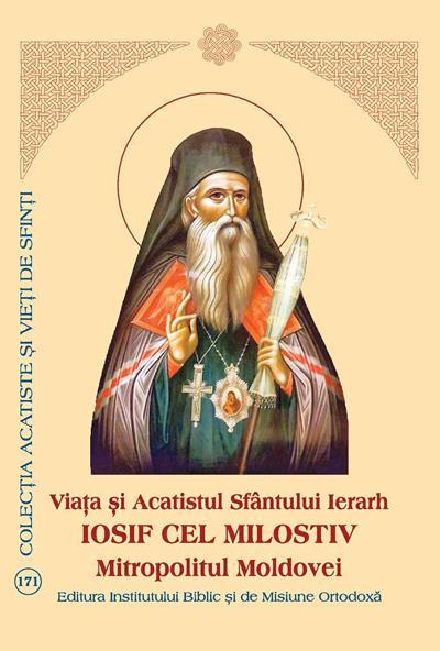 Viata si Acatistul Sfantului Ierarh Iosif cel Milostiv, Mitropolitul Moldovei