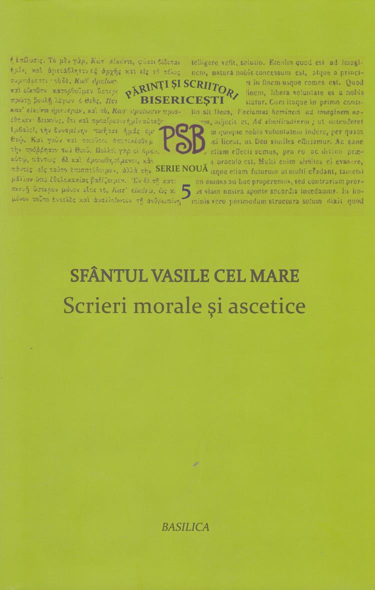 PSB 5 - Sfantul Vasile cel Mare - Scrieri morale si ascetice