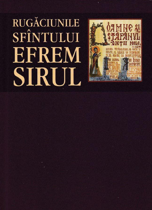 Rugaciunile Sfantului Efrem Sirul  ( brosate)