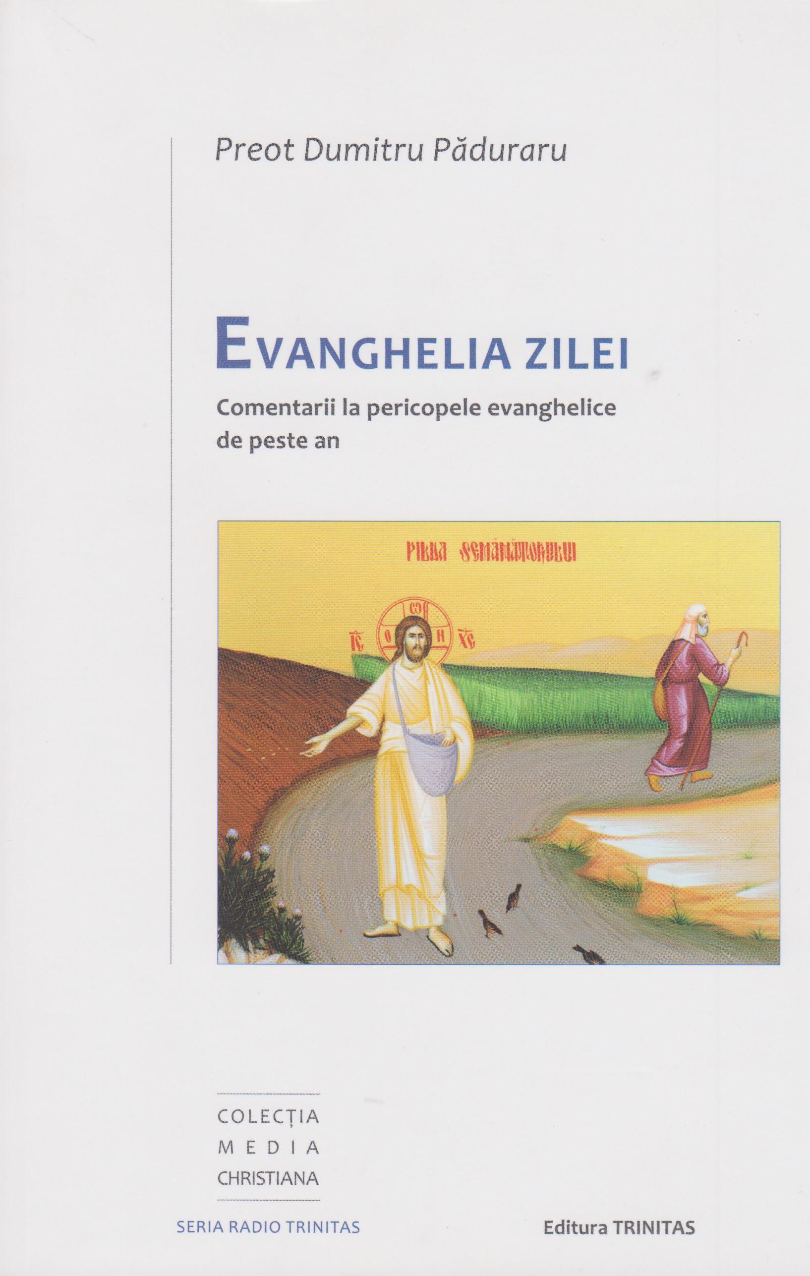 Evanghelia zilei - Comentarii la pericopele evanghelice de peste an