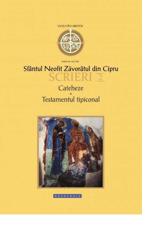Scrieri II. Cateheze. Testamentul tipiconal