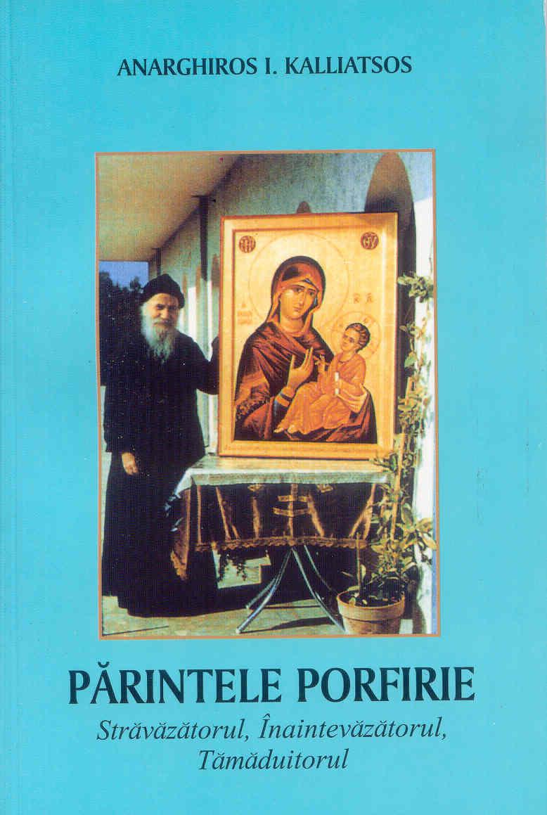 Părintele Porfirie Străvăzătorul, Înaintevăzătorul, Tămăduitorul