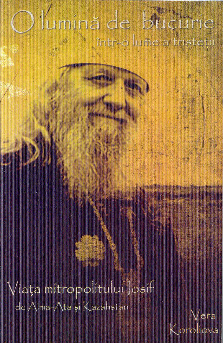 O lumină de bucurie într-o lume a tristeții. Viața mitropolitului Iosif de Alma-Alta și Kazahstan