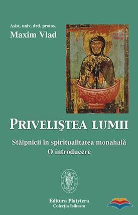 Privelistea lumii. Stalpnicii in spiritualitatea monahala