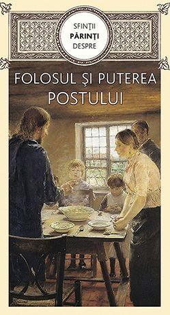Sfinţii Părinţi despre folosul și puterea postului