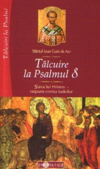Tâlcuire la Psalmul 8 Slava lui Hristos răspuns contra iudeilor