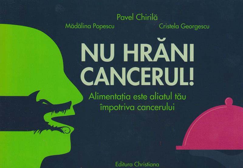 Nu hrani cancerul! Alimentatia este aliatul tau impotriva cancerului