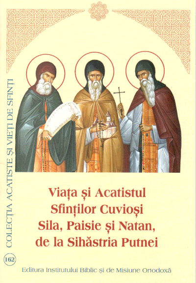 Viata si Acatistul Sfintilor Cuviosi Sila, Paisie si Natan, de la Sihastria Putnei