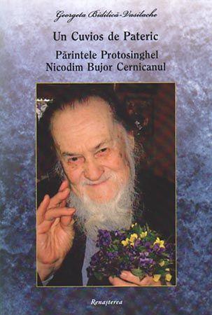 Un Cuvios de Pateric. Părintele Protosinghel Nicodim Bujor Cernicanul