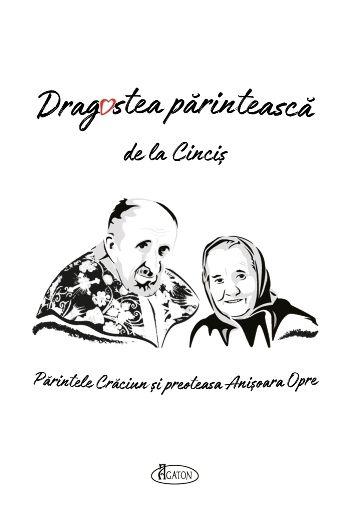 Dragostea părintească de la Cinciș. Părintele Crăciun și preoteasa Anisoara Opre