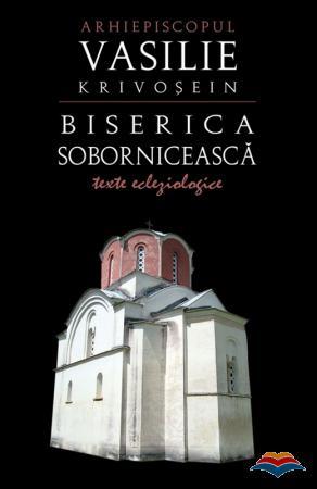 Biserica sobornicească. Texte ecleziologice