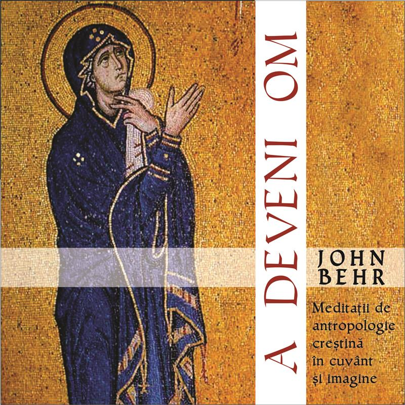 A DEVENI OM. Meditații de antropologie creștină în cuvânt și imagine
