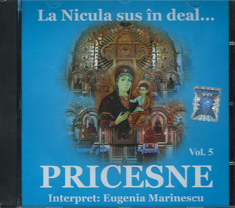 CD- Pricesne vol 5. La Nicula sus în deal ...