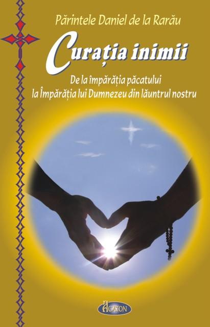 Curăția inimii. De la imparatia pacatului la Imparatia lui Dumnezeu din launtrul nostru
