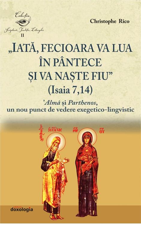 """""""Iată, Fecioara va lua în pântece și va naște Fiu"""" (Isaia 7, 14)."""