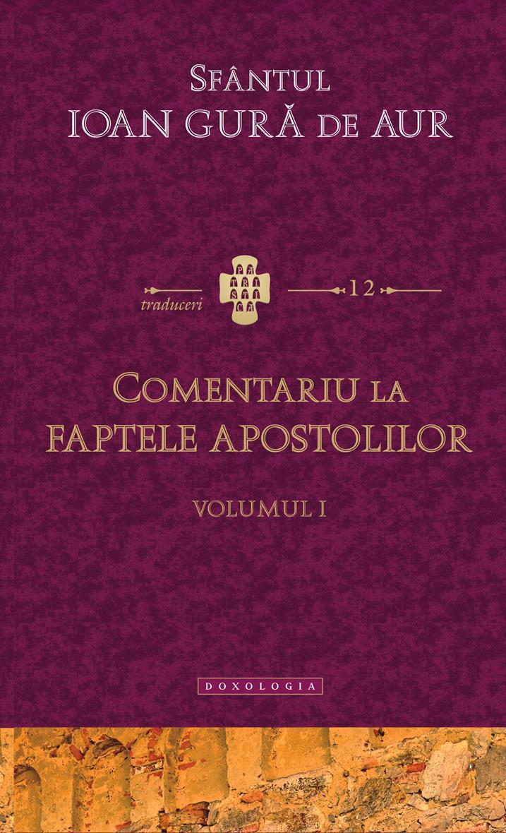 Comentariu la Faptele Apostolilor vol. I