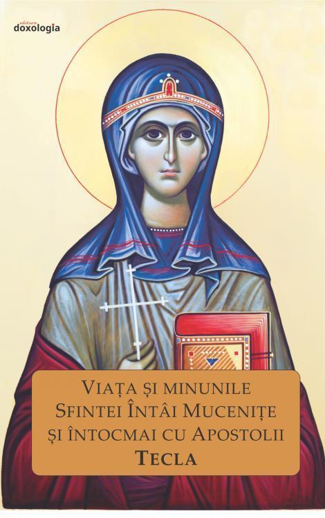 Viața și minunile Sfintei Întâi Mucenițe și Întocmai cu Apostolii Tecla