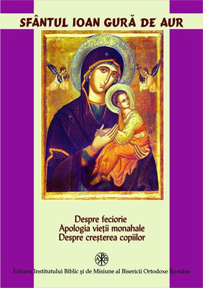 Despre feciorie Apologia vieții monahale Despre creșterea copiilor