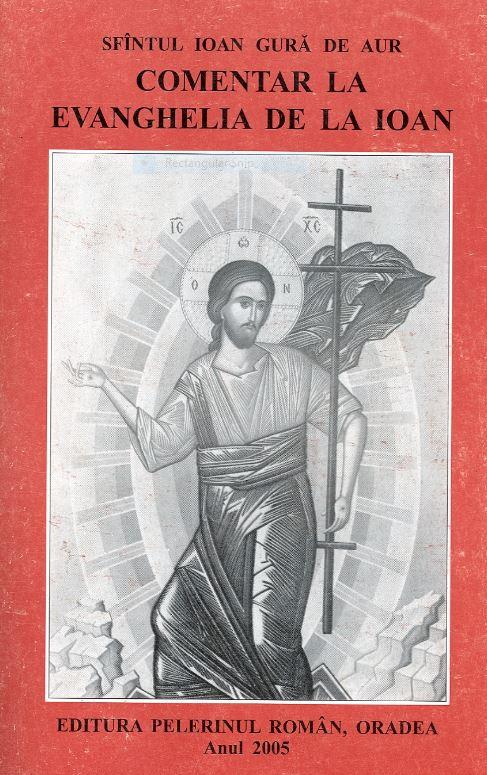Comentar la evanghelia de la Ioan