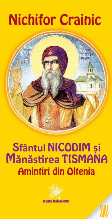 Sfântul Nicodim și Mănastirea Tismana. Amintiri din Oltenia