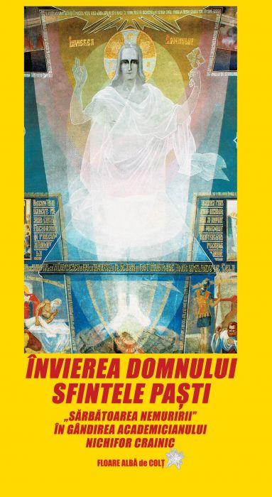 """Învierea Domnului (Sfintele Paști) """"Sărbătoarea Nemuririi"""" în gândirea academicianului Nichifor Crainic"""