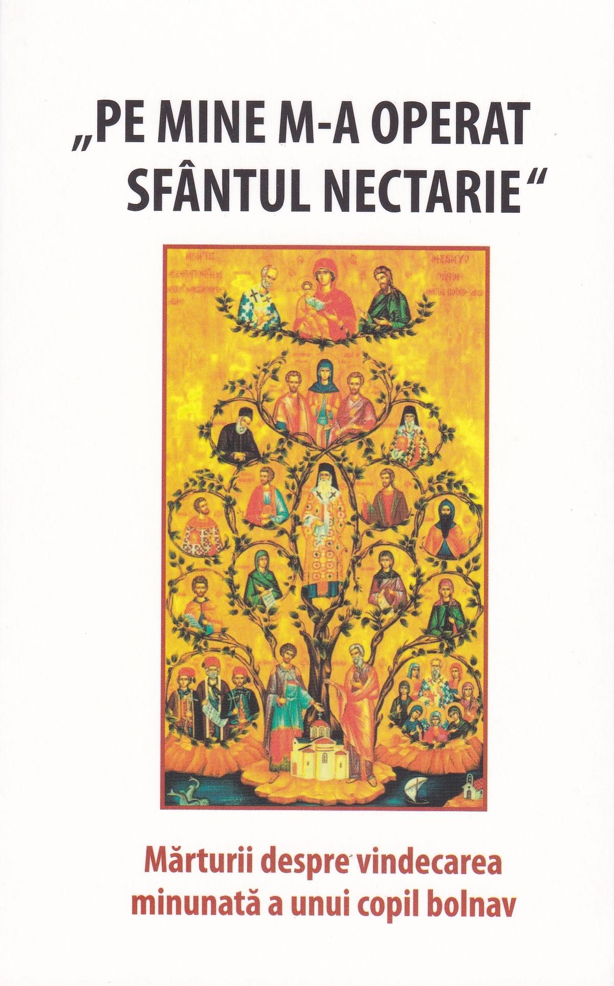 Pe mine m-a operat Sfântul Nectarie