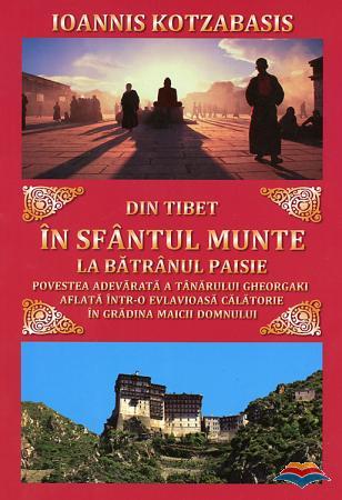 Din Tibet in Sfantul Munte la Batranul Paisie