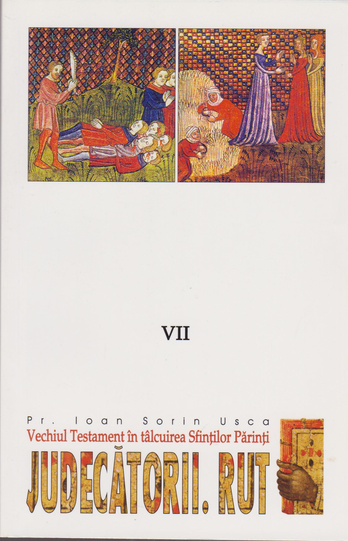 Judecatorii. Rut. Vechiul Testament in talcuirea Sfintilor Parinti