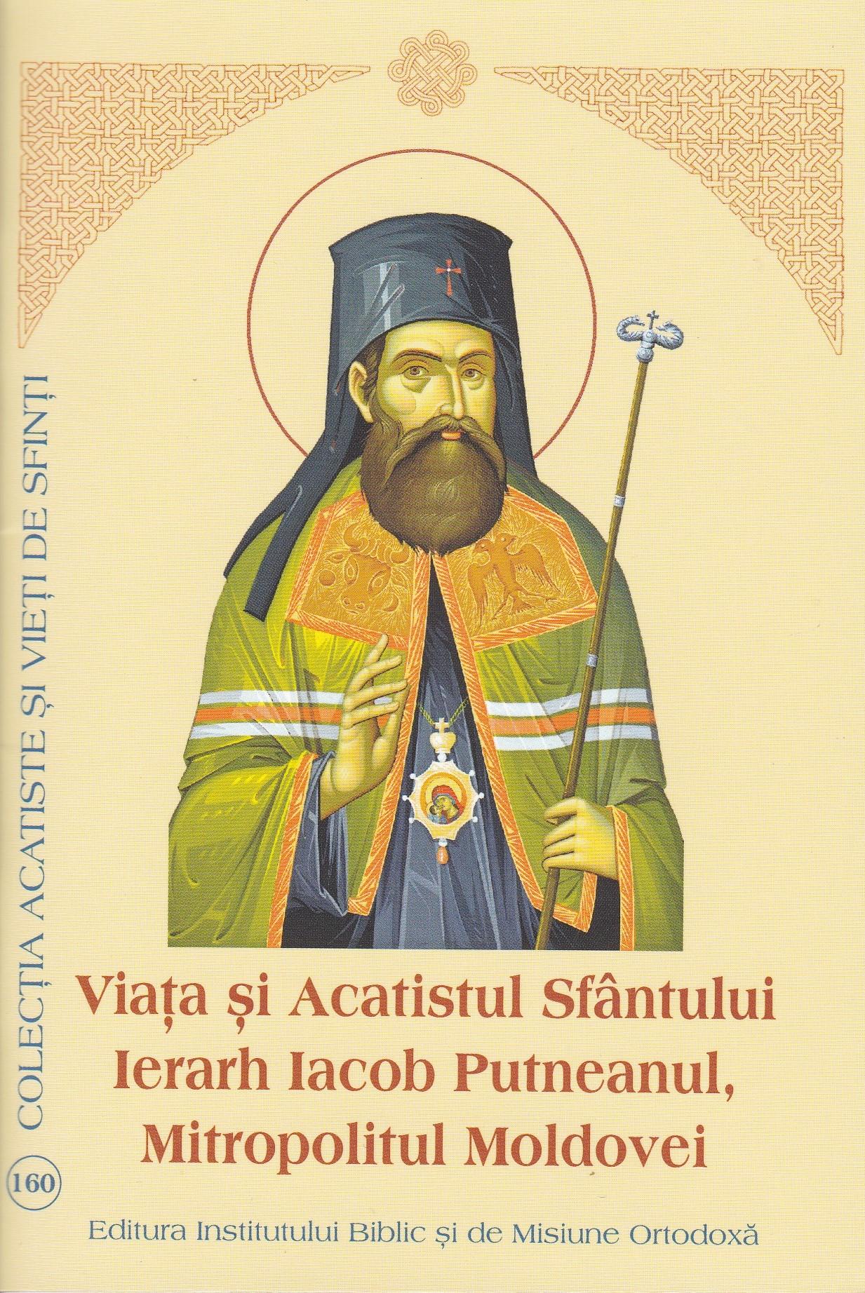 Viața și acatistul Sfântului Ierarh Iacob Putneanu, Mitropolitul Moldovei