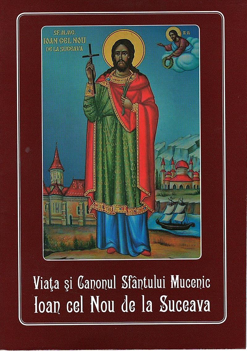 Viata și Canonul Sf Mucenic Ioan cel Nou de la Suceava