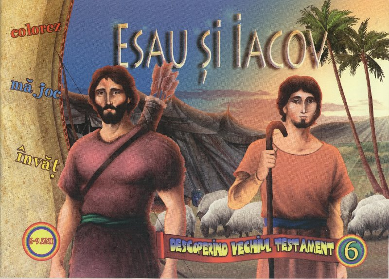 Esau și Iacov.Descoperind vechiul testament vol 6