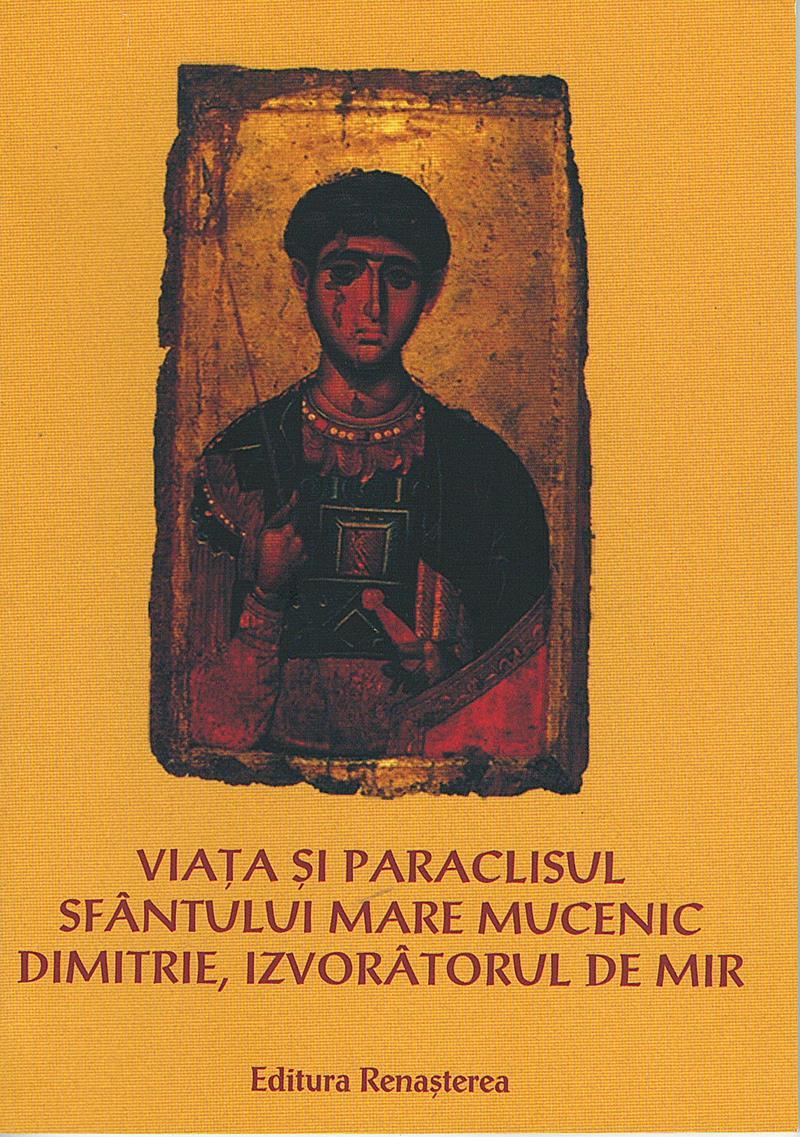 Viata si paraclisul Sfantului Mare Mucenic Dimitrie, Izvorâtorul de Mir