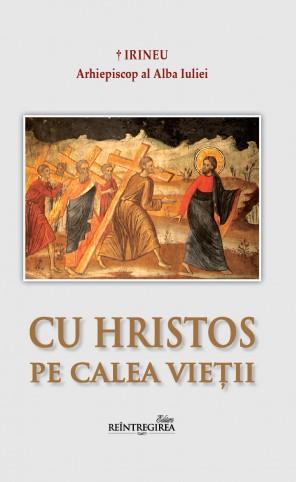 Cu Hristos pe calea vieţii