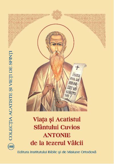 Viata si Acatistul Sfantului Cuvios Antonie de la Iezerul Valcii