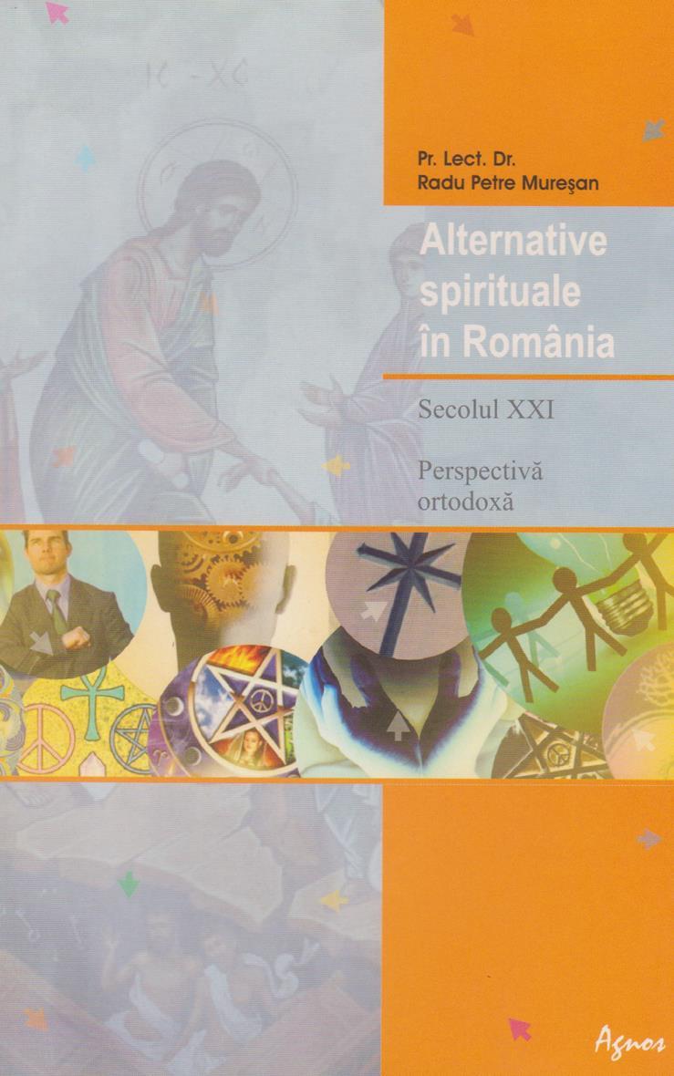 Alternative spirituale in Romania. Secolul XXI. Perspectiva ortodoxa