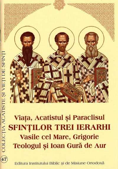 Viata, Acatistul si Paraclisul Sfintilor Trei Ierarhi: Vasile cel Mare, Grigorie Teologul si Ioan Gura de Aur