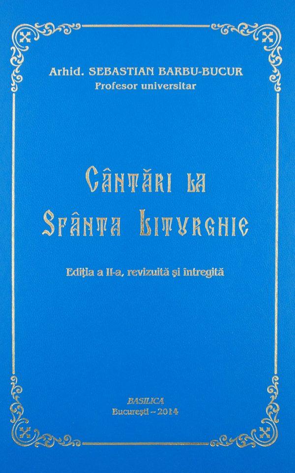 Cântări la Sfânta Liturghie – ediţia a II-a (notaţie psaltică)