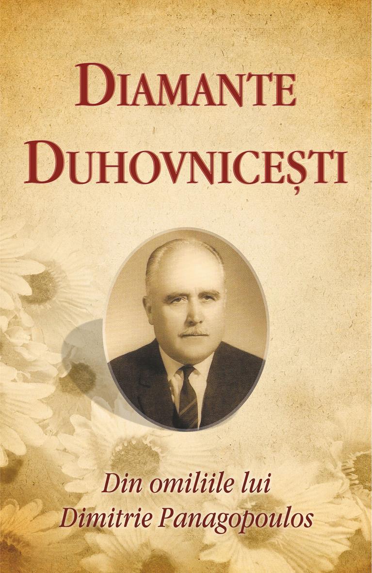 Diamante duhovniceşti. Din omiliile lui Dimitrie Panagopoulos
