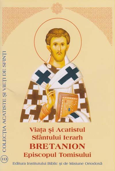 Viata si Acatistul Sfantului Ierarh Bretanion Episcopul Tomisului