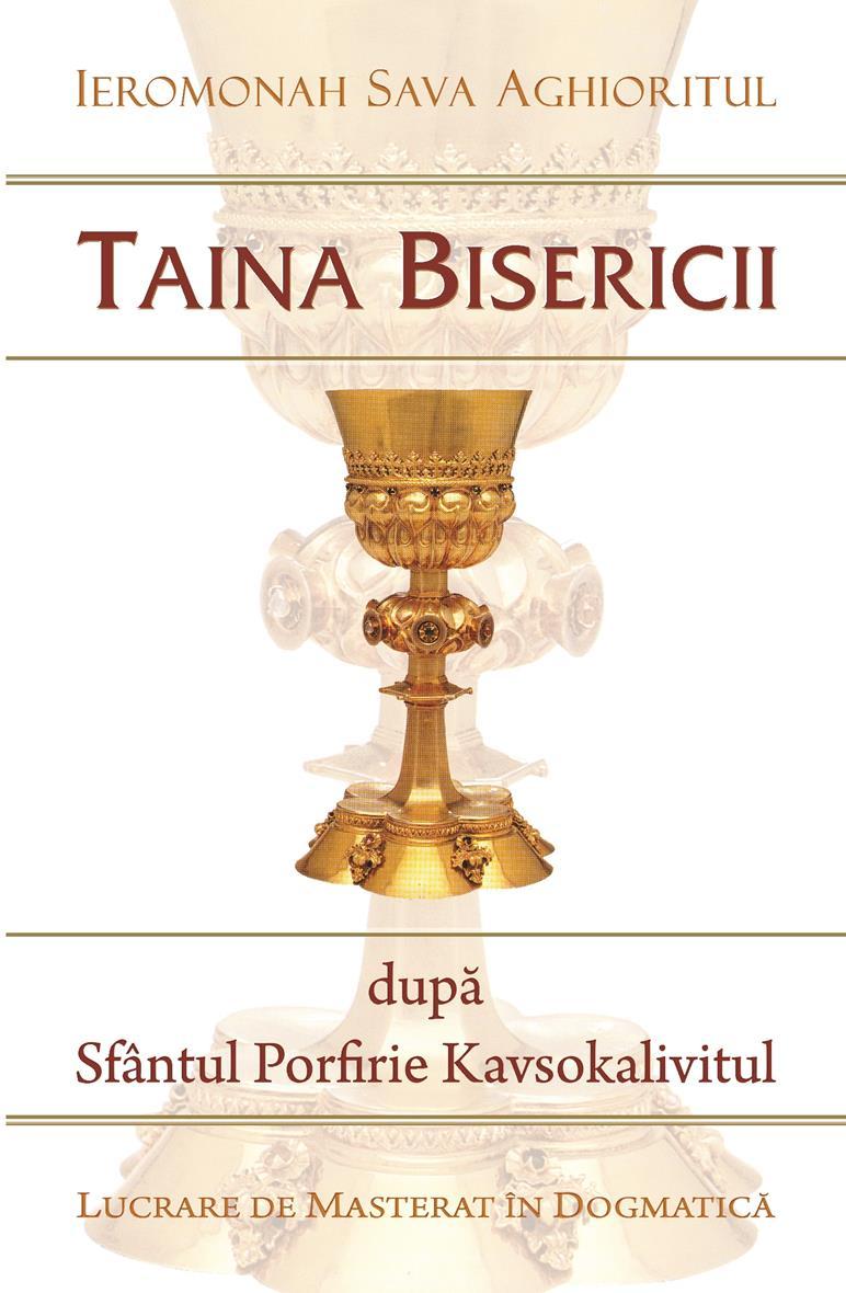 Taina Bisericii  după Sfântul Porfirie Kavsokalivitul